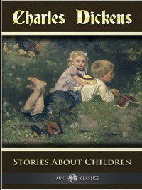 Stories about Children, Charles Dickens