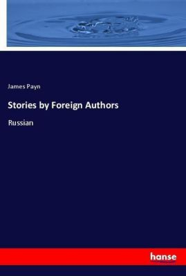 Stories by Foreign Authors, James Payn