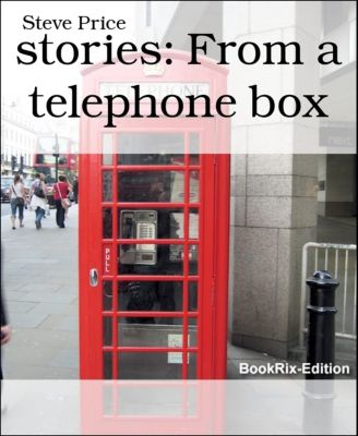 stories: From a telephone box, Steve Price