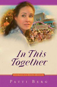 Stories from hope haven: In This Together, Patti Berg