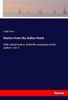 Stories From the Italian Poets, Leigh Hunt