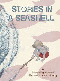Stories in a Seashell, Alex Nogues Otero