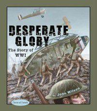 Stories of Canada: Desperate Glory, John Wilson