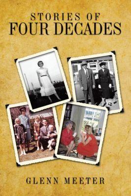 Stories of Four Decades, Glenn Meeter