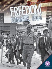 Stories of the Civil Rights Movement: Freedom Summer, 1964, Carla Mooney
