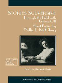 Stories Subversive, Nellie McClung