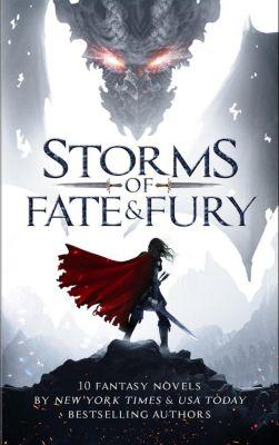 Storms of Fate & Fury: Ten Fantasy Novels by New York Times and USA Today Bestselling Authors, Tony Bertauski, Demelza Carlton, Anthea Sharp, S.M. Blooding, K.N. Lee, Cheri Lasota, Emily Martha Sorensen, Autumn M. Birt, Gwynn White, Erin St Pierre, S.M. Schmitz