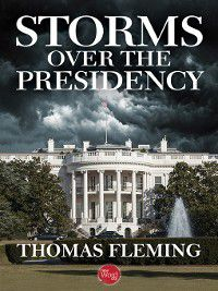 Storms Over the Presidency, Thomas Fleming