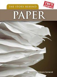 Story Behind Paper, Barbara A. Somervill