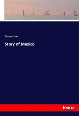 Story of Mexico, Susan Hale