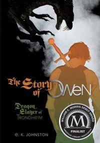 Story of Owen, E. K Johnston
