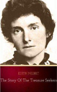 Story of the Treasure Seekers, Edith Nesbit