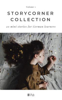 StoryCorner Collection: StoryCorner Collection Volume 1, Anette John, David P. Steel, Leonore Kleinkauf, Vanessa Appoh