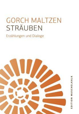Sträuben, Gorch Maltzen