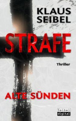 STRAFE - Alte Sünden  -  Thriller, Klaus Seibel