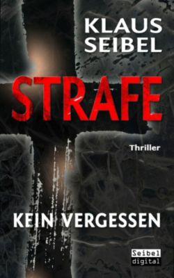 STRAFE - Kein Vergessen - Thriller, Klaus Seibel
