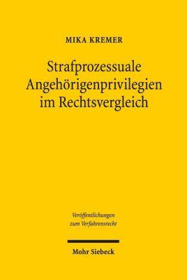 Strafprozessuale Angehörigenprivilegien im Rechtsvergleich, Mika Kremer