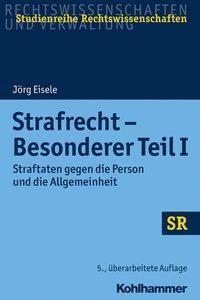 Strafrecht - Besonderer Teil I - Jörg Eisele |