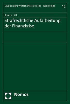 Strafrechtliche Aufarbeitung der Finanzkrise, Kersten Höft