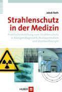 Strahlenschutz in der Medizin, Jakob Roth