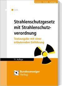 Strahlenschutzgesetz mit Strahlenschutzverordnung, Hans-Michael Veith