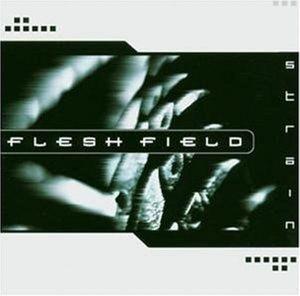 Strain, Flesh Field