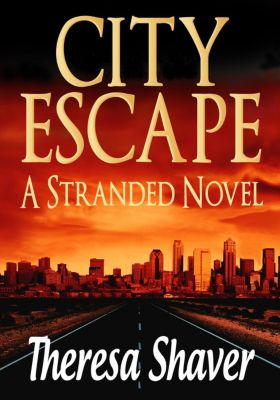 Stranded: City Escape (Stranded, #4), Theresa Shaver