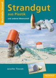 Strandgut aus Plastik und anderer Meeresmüll - Jennifer Timrott |