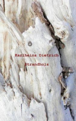 Strandholz, Karlheinz Dietrich