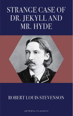 Strange Case of Dr. Jekyll and Mr. Hyde, Robert Louis Stevenson