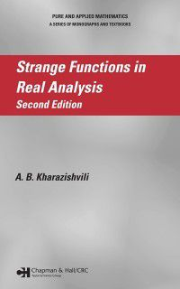 Strange Functions in Real Analysis, Second Edition, Alexander Kharazishvili