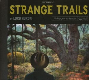 Strange Trails, Lord Huron