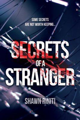 Stranger Series: Secrets of a Stranger (Stranger Series), Shawn Riniti