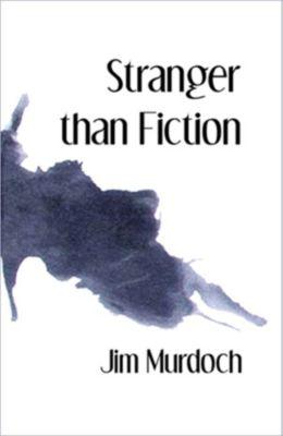 Stranger than Fiction, Jim Murdoch