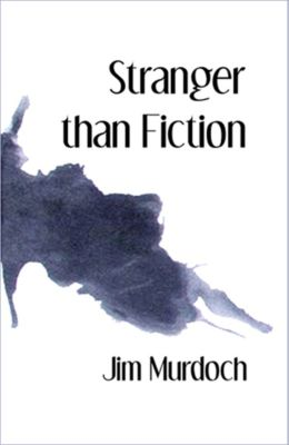 Stranger than Fiction, Jim Murdoch