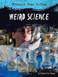 Stranger Than Fiction: Weird Science, Virginia Loh-Hagan