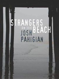 Strangers on the Beach, Josh Pahigian