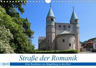 Strasse der Romanik im Harz - eine Rundreise von Magdeburg in den Harz (Wandkalender 2019 DIN A4 quer), Beate Bussenius