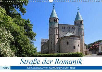 Strasse der Romanik im Harz - eine Rundreise von Magdeburg in den Harz (Wandkalender 2019 DIN A3 quer), Beate Bussenius