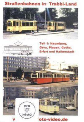 Straßenbahnen im Trabbi-Land, DVDs: Tl.1 Naumburg, Gera, Plauen, Gotha, Erfurt und Halberstadt, 1 DVD