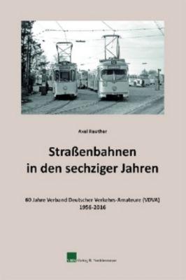 Strassenbahnen in den sechziger Jahren, Axel Reuther