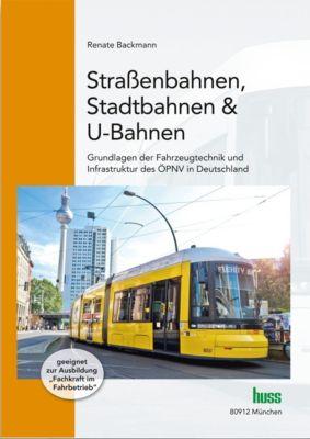 Straßenbahnen, Stadtbahnen & U-Bahnen, Renate Backmann