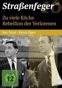 Straßenfeger 16 - Zu viele Köche / Rebellion der Verlorenen, Rex Stout, Kurt Wilhelm, Rolf Becker, Alexandra Becker, Henry Jaeger, Wolfgang Menge