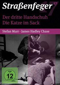 Straßenfeger 17 - Der dritte Handschuh / Die Katze im Sack, Stefan Murr, James Hadley Chase, Wolfgang Menge