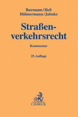 Strassenverkehrsrecht (StVR), Kommentar, Michael Burmann, Rainer Hess, Katrin Hühnermann