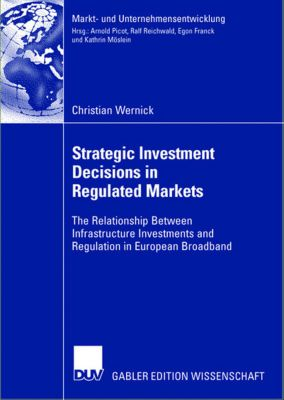 Strategic Investment Decisions in Regulated Markets, Christian Wernick