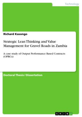 Strategic Lean Thinking and Value Management for Gravel Roads in Zambia, Richard Kasongo