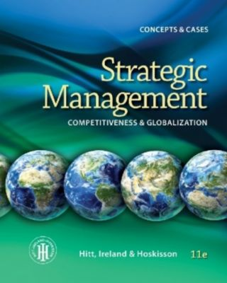 Strategic Management: Concepts and Cases, Michael Hitt, R. Duane Ireland, Robert Hoskisson