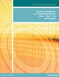 Strategic Management in the Hospitality Industry: Pearson New International Edition, Joseph J. West, Eliza Ching Yick Tse, Michael D. Olsen