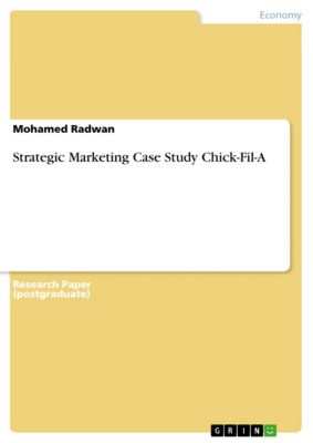 Strategic Marketing Case Study Chick-Fil-A, Mohamed Radwan
